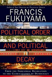 'Political Order and Political Decay' by Francis Fukuyama