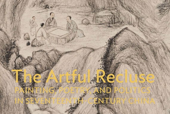 "Jacket detail from ""The Artful Recluse: Painting, Poetry, and Politics in 17th-Century China"" exhibition catalogue."