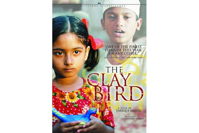 The Clay Bird (2002), directed by Tareque Masud.