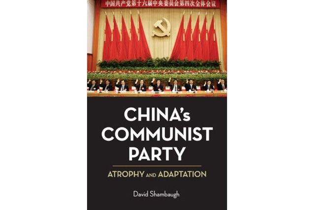 China's Communist Party: Atrophy and Adaptation by David Shambaugh (University of California Press, 2008)