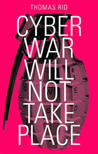 """Cyber War Will Not Take Place"" by Thomas Rid"