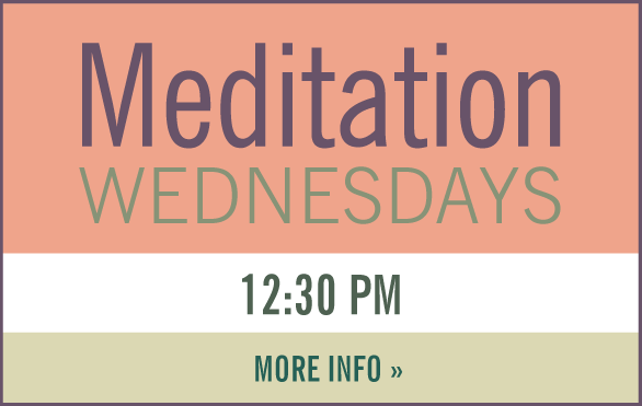 Meditation Wednesdays 12:3-pm