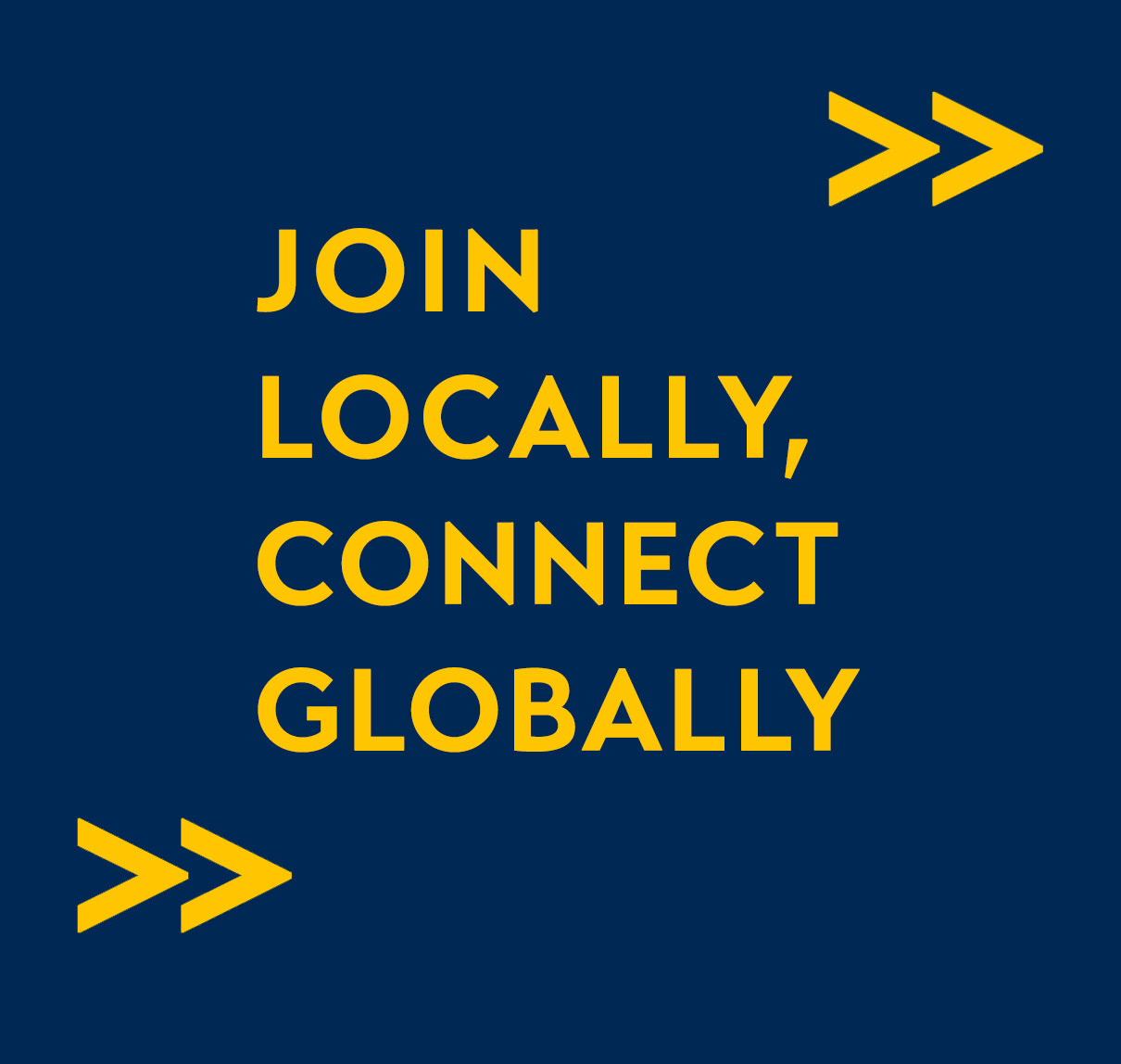 Join Locally, Connect Globally