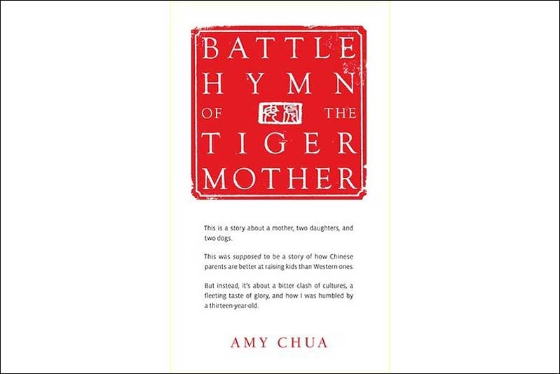 Battle Hymn of the Tiger Mother by Amy Chua (Penguin Press, 2011).