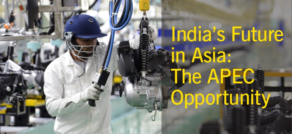 India's Future in Asia: The APEC Opportunity