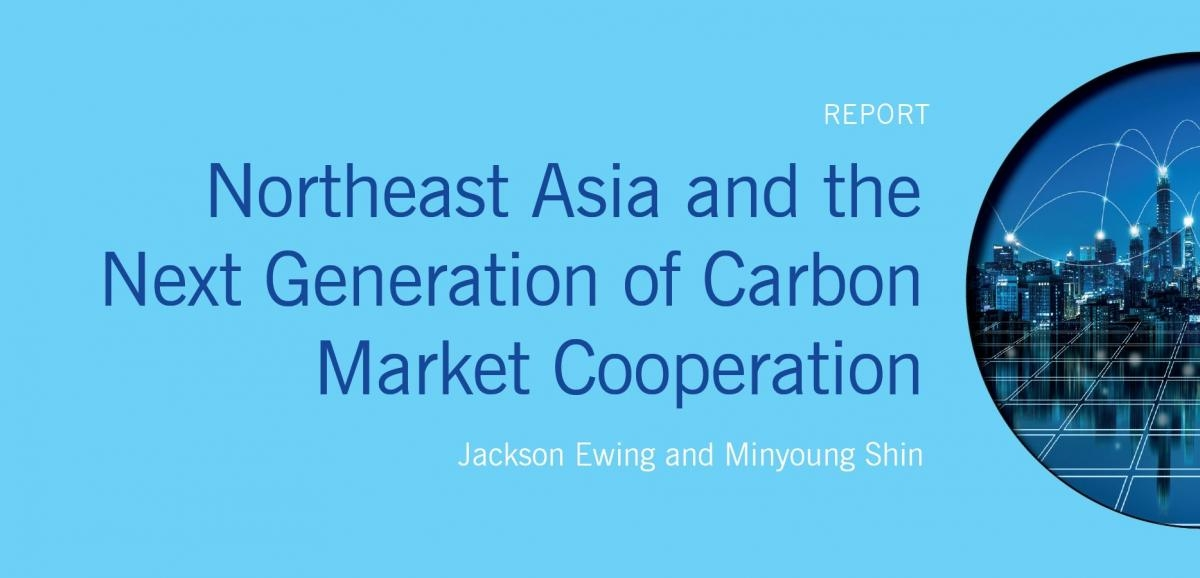 Northeast Asia and the Next Generation of Carbon Market Cooperation