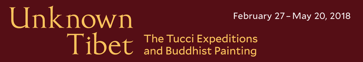 Unknown Tibet: The Tucci Expeditions and Buddhist Painting