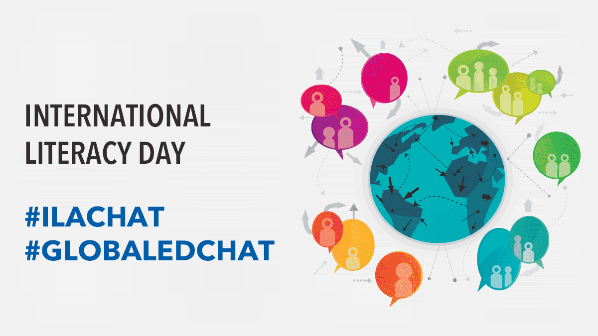 International Literacy Day - #GlobalEdChat - #ILAChat