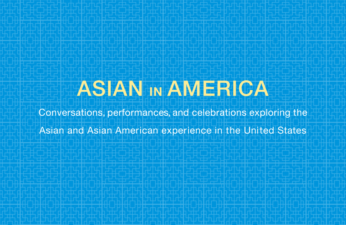Asian in America at Asia Society