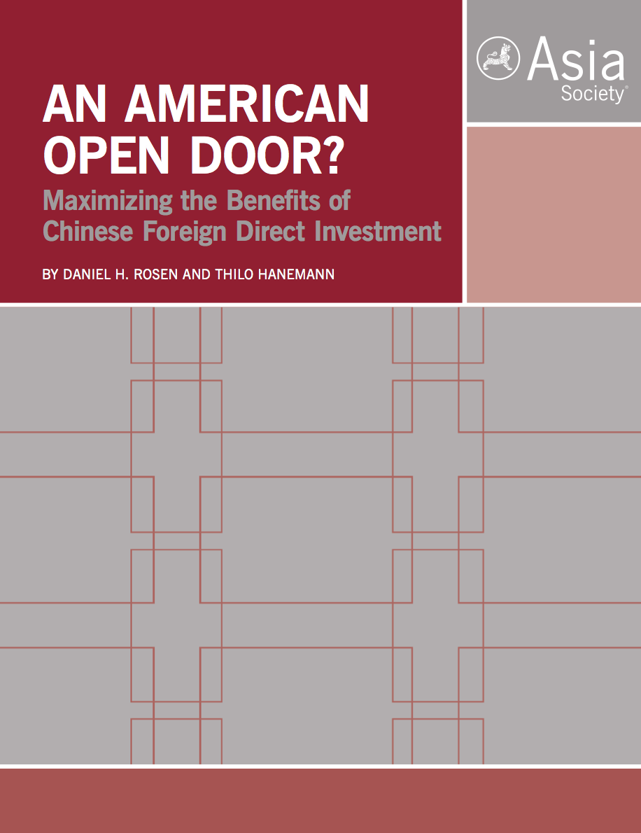 Asia Society's Special Report An American Open Door? Maximizing the Benefits of Chinese Foreign Direct Investment.
