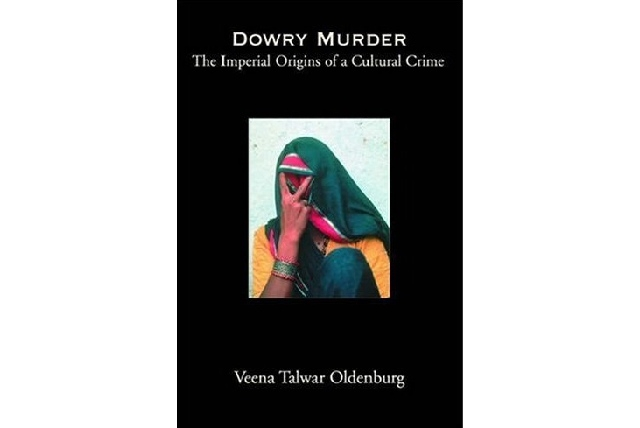 Dowry Murder: The Imperial Origins of a Cultural Crime  Asia Society