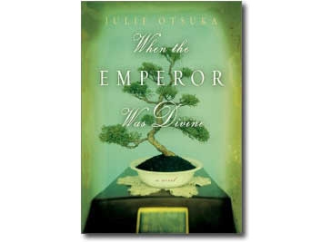 When the Emperor Was Divine by Julie Otsuka