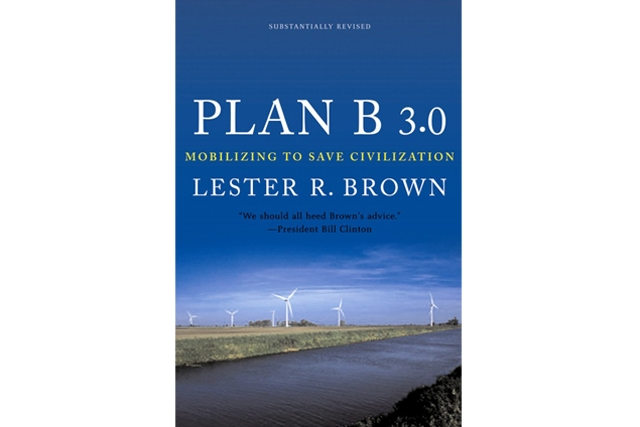 Plan B 3.0: Mobilizing to Save Civilization by Lester R. Brown (W.W. Norton, 2008)