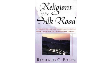 Religions of the Silk Road by Richard C. Foltz