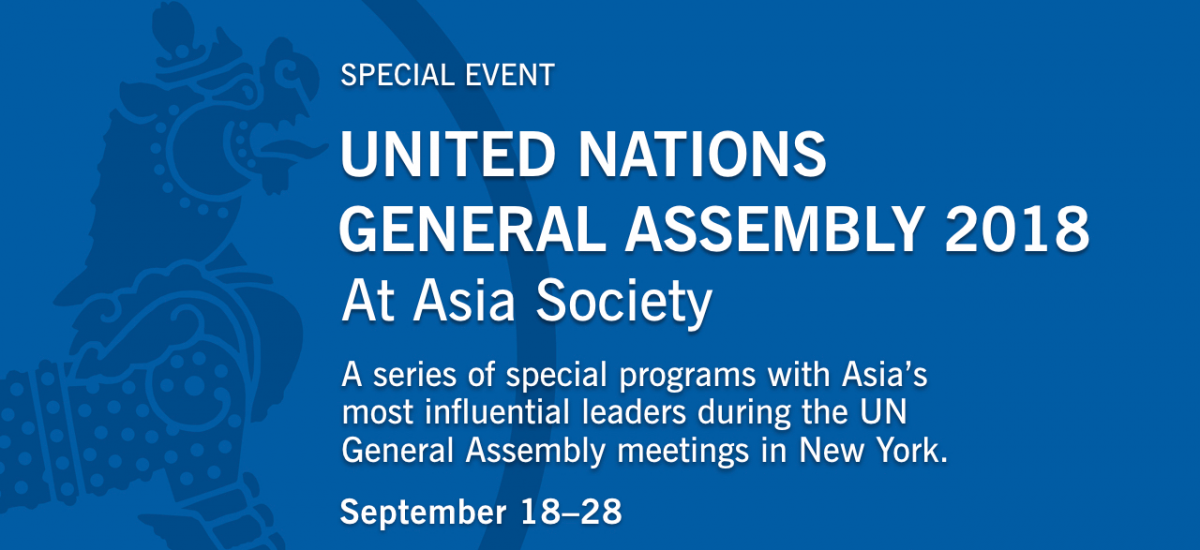 Events related to the 73rd session of the United Nations General Assembly at Asia Society New York, Fall 2018