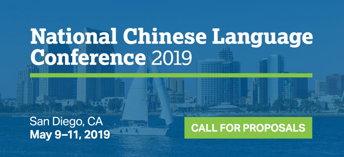 National Chinese Language Conference 2019 - San Diego, CA - May 9-11, 2019 - Call for Proposals