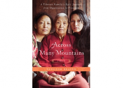 Across Many Mountains by Yangzom Brauen (St. Martin's Press, 2011).