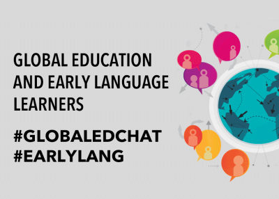 Global Education and Early Language Learners | #GlobalEdChat #Earlylang