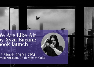We Are Like Air Book Launch | 13 March 2019 | Ayala Museum