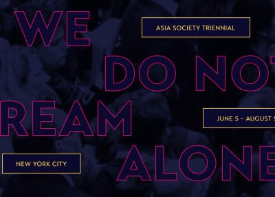 Asia Society Triennial 2020: We Do Not Dream Alone