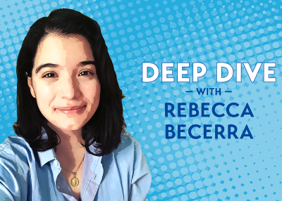Deep Dive with Rebecca Becerra