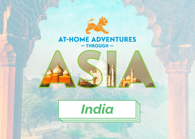 At-Home Adventures through Asia: India