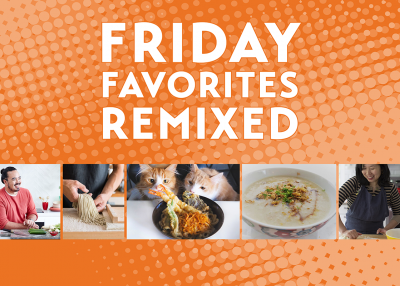 Friday Favorites Remixed: Food to Follow