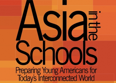 Asia in the Schools: Preparing Young Americans For Today's Interconnected World