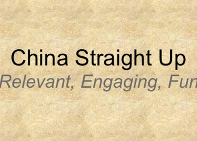 China Straight Up: Relevant, engaging, fun