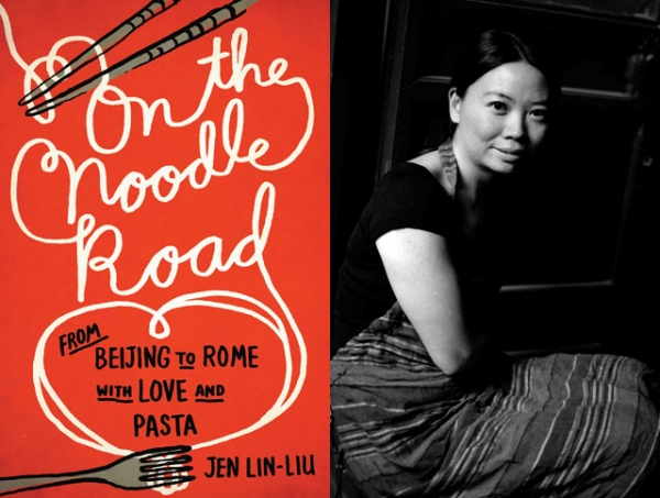 """On the Noodle Road: From Beijing to Rome, with Love and Pasta"" by Jen Lin-Liu (R)."