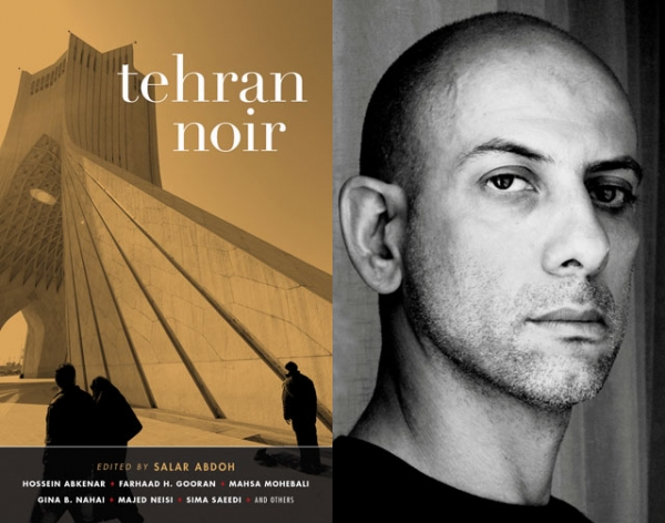 """Tehran Noir"" (Akashic Books, 2014), edited by Salar Abdoh (L). (Abdoh photo: Fereshteh Shoulani)"