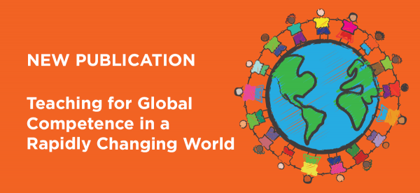 New Publication: Teaching for Global Competence in a Rapidly Changing World