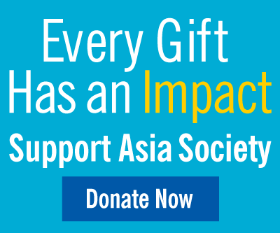 Every Gift Has an Impact. Support Asia Society. Donate Now.