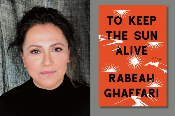 Rabeah Ghaffari's debut novel To Keep The Sun Alive