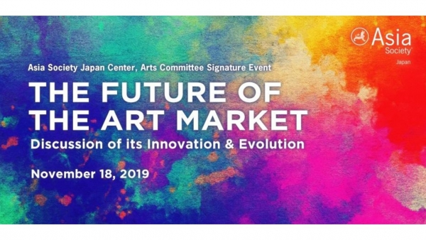 191118 Asia Society Japan Center Arts Committee Signature Symposium: The Future of the Art Market - Its Innovation and Evolution