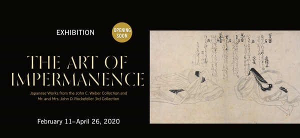 The Art of Impermanence: Japanese Works from the John C. Weber and Mr. and Mrs. John D. Rockefeller 3rd Collection at Asia Society, opening February 11, 2020.