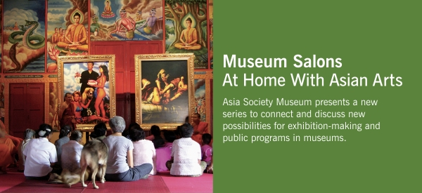 Museum Salons: At Home With Asian Arts