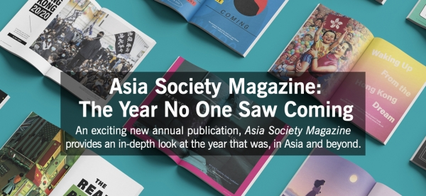 Asia Society Magazine: The Year No One Saw Coming