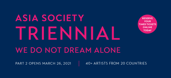Asia Society Triennial Part 2 Opens March 26