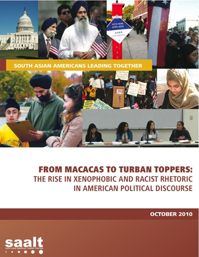 "Cover of SAALT's report, ""From Macacas to Turban Toppers: The Rise in Xenophobia and Racist Rhetoric in America's Political Discourse,"" (SAALT, October 2010)"
