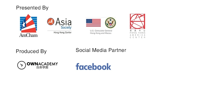 Presented by AmCham, Asia Society Hong Kong Center, U.S. Consulate General Hong Kong and Macau, Hong Kong America Center; Produced by OWN Academy; Social media partner: Facebook