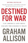 Graham Allison: Destined for War