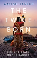 Aatish Taseer: The Twice Born